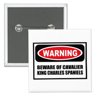 Warning BEWARE OF CAVALIER KING CHARLES SPANIELS B 2 Inch Square Button