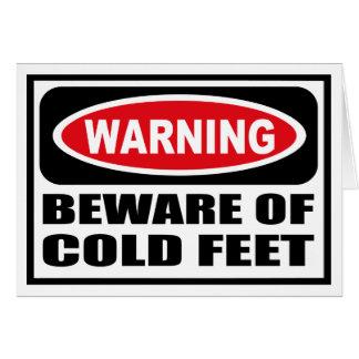 Warning BEWARE OF COLD FEET Greeting Card