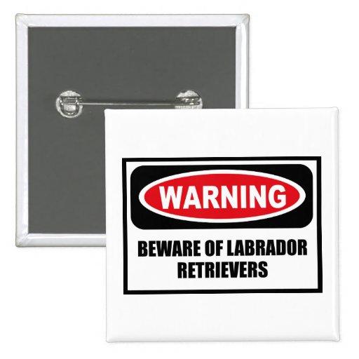 Warning BEWARE OF LABRADOR RETRIEVERS Button