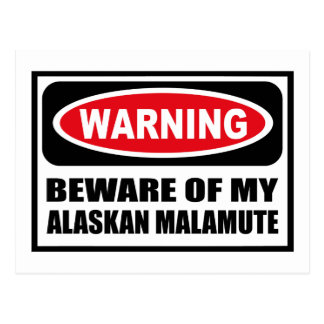 Warning BEWARE OF MY ALASKAN MALAMUTE Postcard