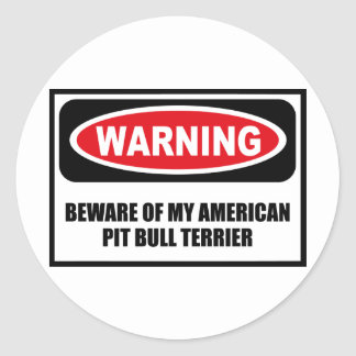 Warning BEWARE OF MY AMERICAN PIT BULL TERRIER Sti Classic Round Sticker