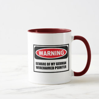 Warning BEWARE OF MY GERMAN WIREHAIRED POINTER Mug