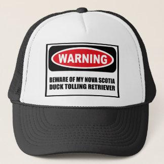 Warning BEWARE OF MY NOVA SCOTIA DUCK TOLLING RETR Trucker Hat