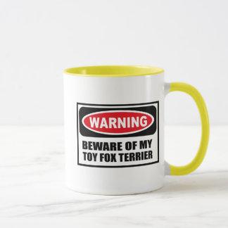 Warning BEWARE OF MY TOY FOX TERRIER Mug