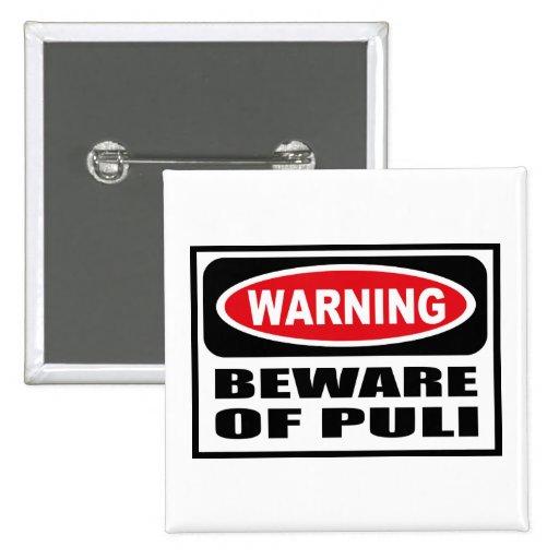 Warning BEWARE OF PULI Button