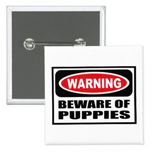 Warning BEWARE OF PUPPIES Button