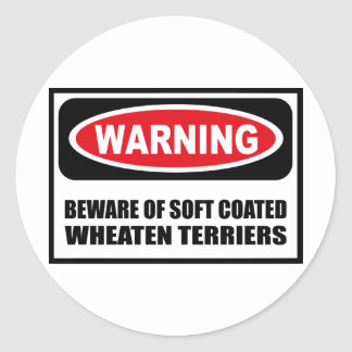 Warning BEWARE OF SOFT COATED WHEATEN TERRIERS Sti Classic Round Sticker