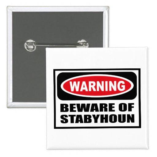 Warning BEWARE OF STABYHOUN Button