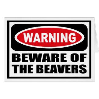 Warning BEWARE OF THE BEAVERS Greeting Card
