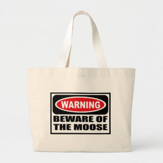 Warning BEWARE OF THE MOOSE Bag