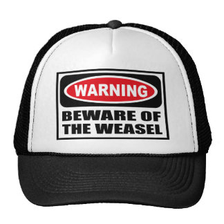 Warning BEWARE OF THE WEASEL Hat