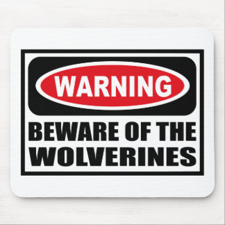 Warning BEWARE OF THE WOLVERINES Mousepad