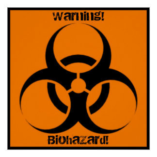 Warning! Biohazard! Poster
