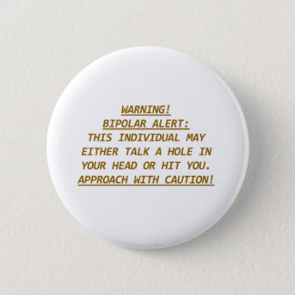 WARNING-BIPOLAR ALERT2 2 INCH ROUND BUTTON