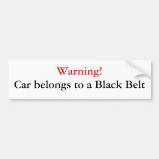 Warning Black Belt Bumper Sticker
