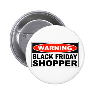 Warning Black Friday Shopper 2 Inch Round Button