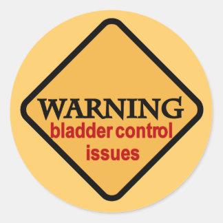 Warning Bladder Control Issues Tshirts Round Sticker