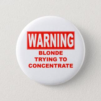 warning-blonde 2 inch round button
