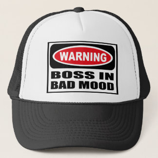 Warning BOSS IN BAD MOOD Hat