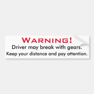 Warning: Break With Gears Bumper Sticker
