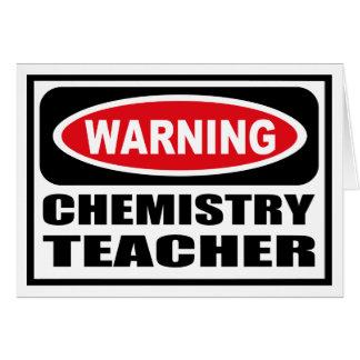 Warning CHEMISTRY TEACHER Greeting Card