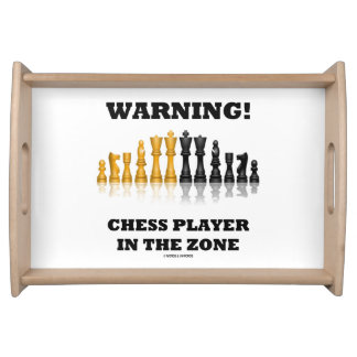 Warning! Chess Player In The Zone Geek Humor Serving Tray