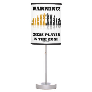 Warning! Chess Player In The Zone Geek Humor Table Lamp