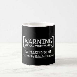 Warning, Choose Your Words, Accountable Coffee Mug