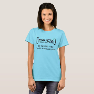 Warning, Choose Your Words, Accountable T-Shirt