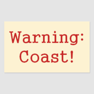 """Warning: Coast!"" Stickers"