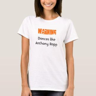 Warning: Dances like Anthony Rapp T-Shirt