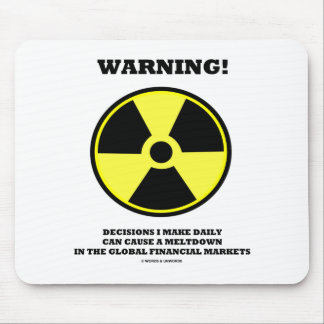 Warning! Decision Make Daily Cause Meltdown Mouse Pad
