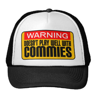 Warning Doesn t Play Well With Commies Hat