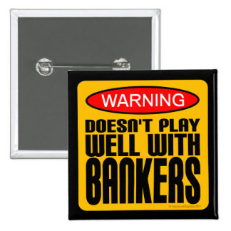 Warning: Doesn't Play Well With Bankers 2 Inch Square Button