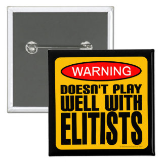 Warning: Doesn't Play Well With Elitists 2 Inch Square Button