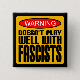 Warning: Doesn't Play Well With Fascists 2 Inch Square Button