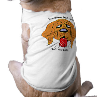 Warning Dog Can't Hold His Licker Dog  T Shirt Doggie T Shirt
