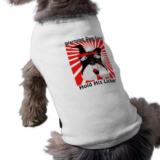 Warning Dog Can't Hold His Licker Dog  T Shirt Doggie Tshirt