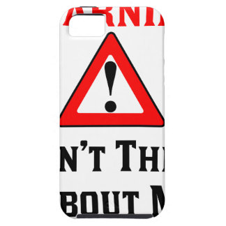 Warning Don't Think About Me.png iPhone 5 Cover