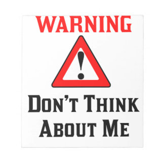 Warning Don't Think About Me.png Notepad