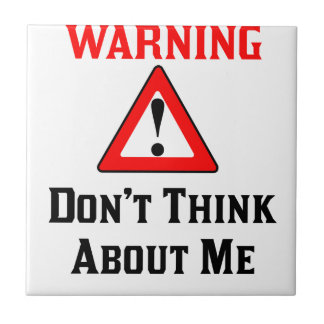 Warning Don't Think About Me.png Tile