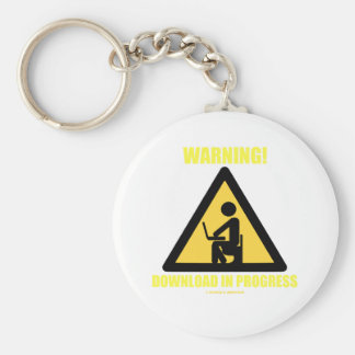 Warning! Download In Progress (Geek Humor) Keychain