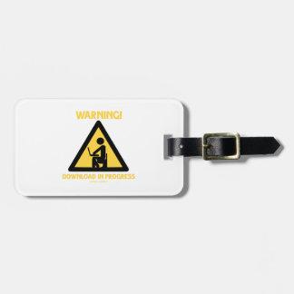 Warning! Download In Progress Geek Humor Signage Luggage Tag