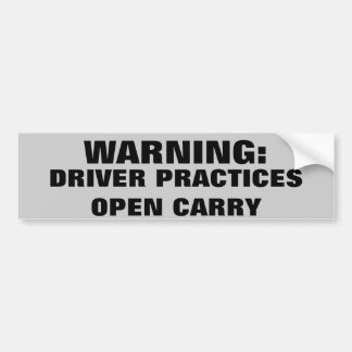 Warning Driver Practices Open Carry Bumper Sticker
