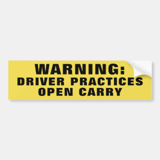 Warning Driver Practices Open Carry Yellow Bumper Sticker