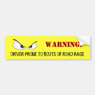 WARNING! DRIVER PRONE TO BOUTS OF R... BUMPER STICKER
