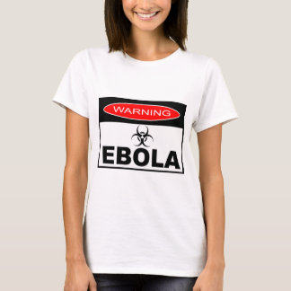 WARNING EBOLA T-Shirt