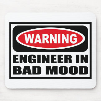 Warning ENGINEER IN BAD MOOD Mousepad