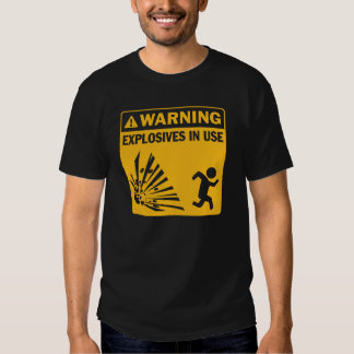 Warning: Explosives in use Tshirts