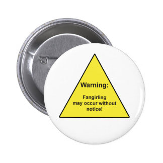"""Warning: Fangirling may occur without notice"" pin"
